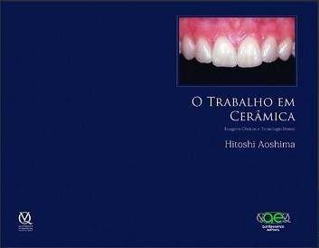 Livro O Trabalho Em Ceramica - Imagens Clinicas E Tecnologia Digital