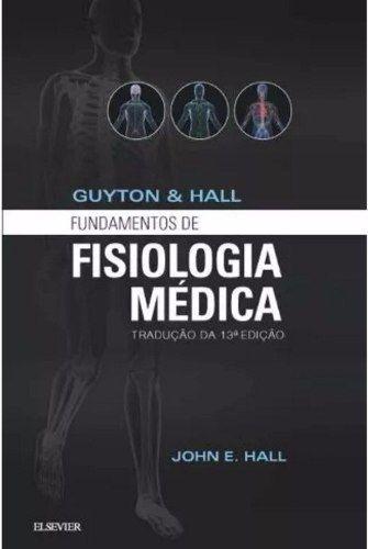 Livro Guyton E Hall Fundamentos De Fisiologia 13ª Ed 2017 John E H