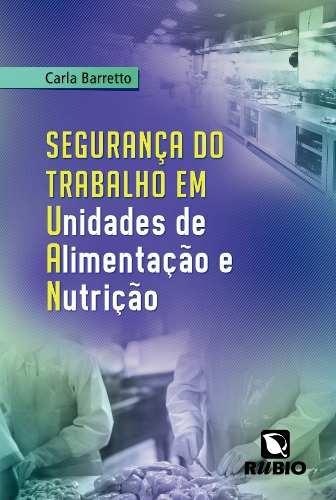 Livro Segurança Do Trabalho Em Unidades De Alimentação E Nutrição