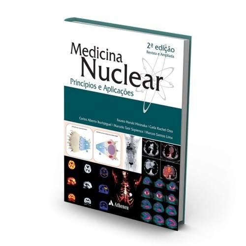 Livro Medicina Nuclear - Princípios E Aplicações - 2ª Edição