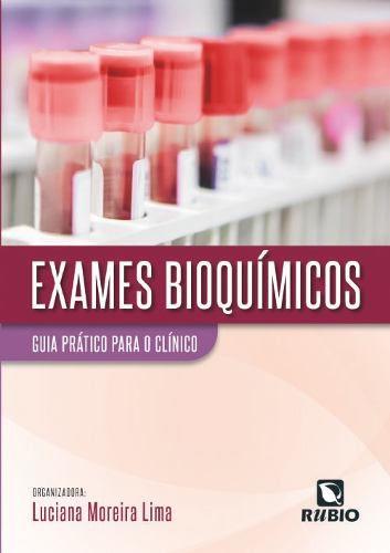 Livro Exames Bioquímicos: Guia Prático Para O Clínico