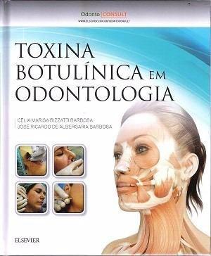 Livro Toxina Botulinica Em Odontologia - 1ª Edição