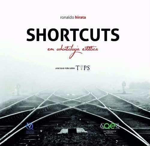 Livro Shortcuts Em Odontologia Estética, Ronaldo Hirata
