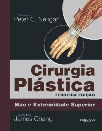 Cirurgia Plastica De Mao E Extremidade Superior Vol 6