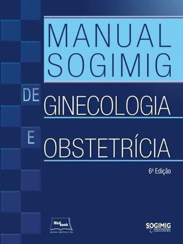 Livro Manual Sogimig De Ginecologia E Obstetrícia