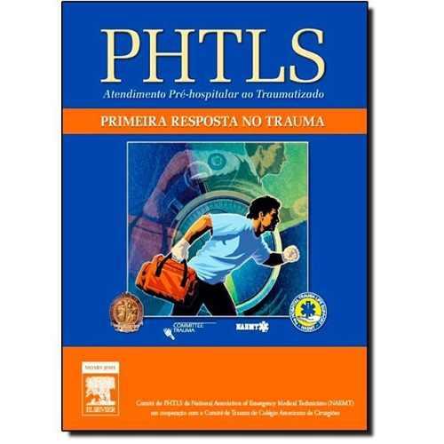 Livro Phtls - Primeira Resposta No Trauma 1ª Edição