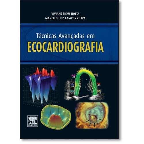 Livro Técnicas Avançadas Em Ecocardiografia