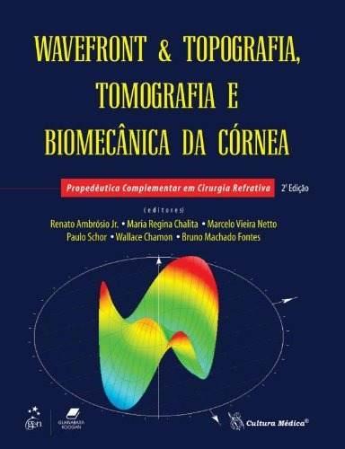 Livro Wavefront E Topografia, Tomografia E Biomecânica Da Córnea