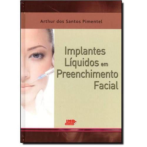 Livro Implantes Líquidos Em Preenchimento Facial