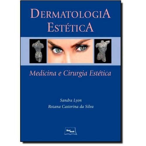 Livro Dermatologia Estética - Medicina E Cirurgia Estética