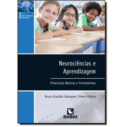 Livro Neurociências E Aprendizagem Processos Básicos E Transtorno