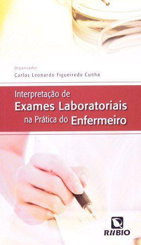 Livro Interpretação De Exames Laboratoriais Na Prática Do Enfermeiro