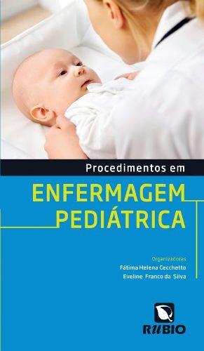 Livro Procedimentos Em Enfermagem Pediátrica