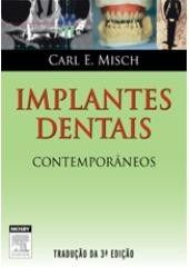 Livro Implantes Dentais Contemporâneos - 3ª Ed. Carl Misch