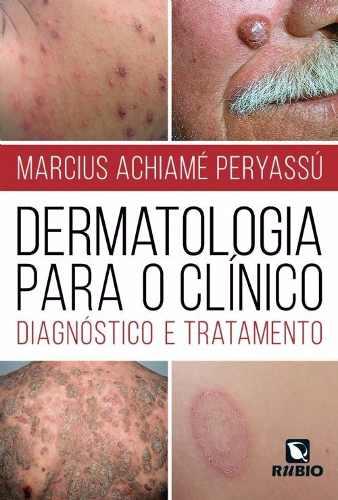 Livro Dermatologia Para O Clínico: Diagnóstico E Tratamento