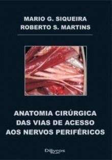 Anatomia Cirúrgica Das Vias De Acesso Aos Nervos Periféricos