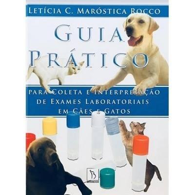 Livro Guia Prático Para Coleta E Interpretação Em Cães E Gatos