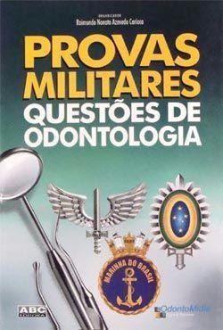 Livro Provas Militares - Questoes De Odontologia