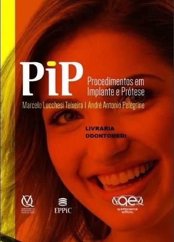 Livro Pip Procedimentos Em Implante E Prótese - Lucchesi Pelegrine