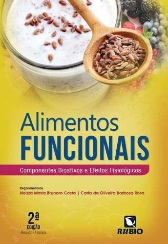 Livro Alimentos Funcionais: Componentes Bioativos E Efeitos Fisiológicos