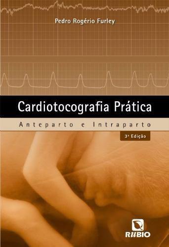 Cardiotocografia Prática - Anteparto E Intraparto