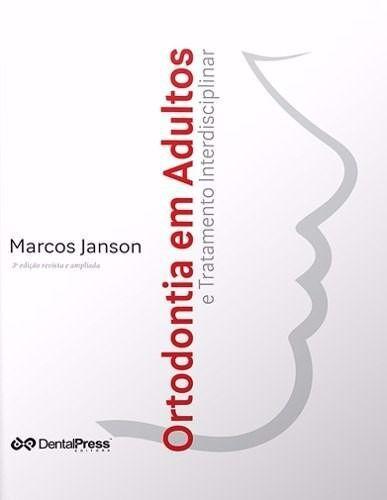 Livro Ortodontia Em Adultos E Tratamento Interdisciplinar