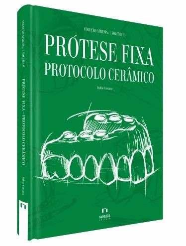 Livro Prótese Fixa Protocolo Cerâmico Vol. Ii - Coleçao Apdesp