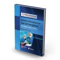 Livro Emergências Clínicas Brasileiras Acesso A Via Acesso Aereo