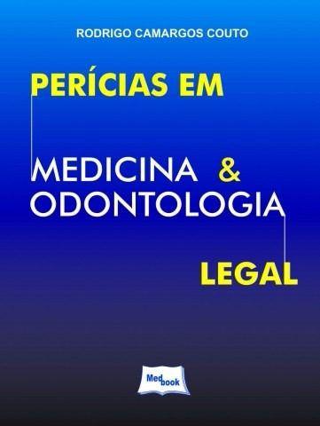Livro Perícias Em Medicina E Odontologia Legal - Couto