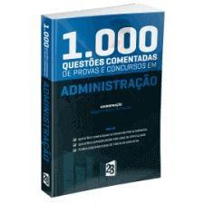 Livro 1.000 Questões Comentadas De Concursos Em Administração