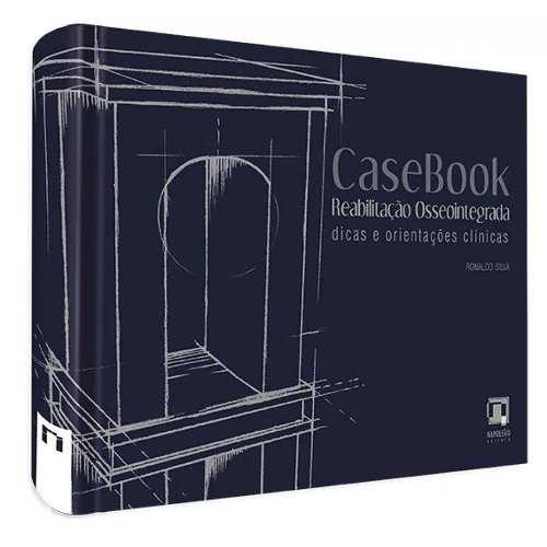 Livro Casebook Reabilitação Osseointegrada Dicas E Considera