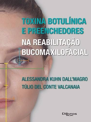 Toxina Botulínica E Preenchedores Na Reabilitação