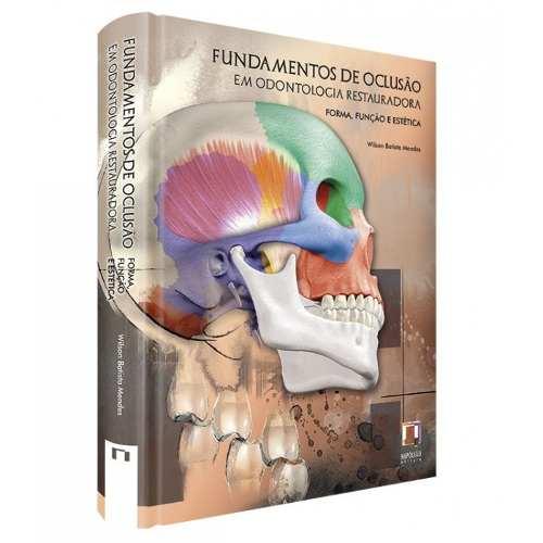 Livro Fundamentos De Oclusão Em Odontologia Restauradora : Forma,