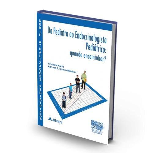Livro Série Atualizações Pediátricas - Do Pediatra Ao Endocrinolog