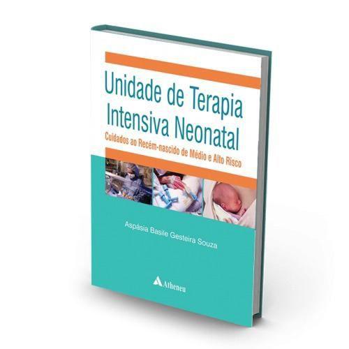 Livro Unidade De Terapia Intensiva Neonatal - Cuidados Ao Recém-Na