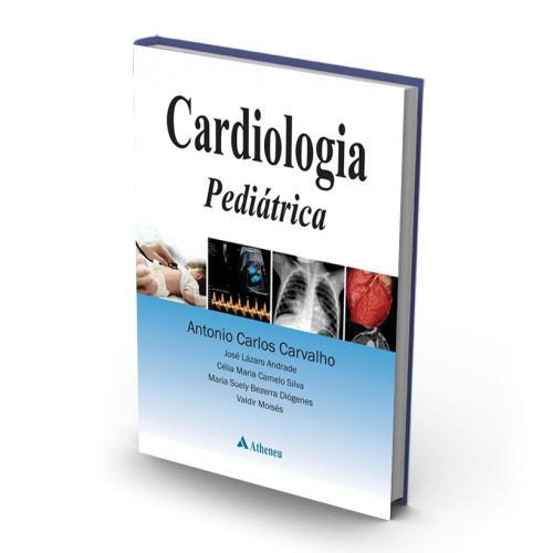 Livro Cardiologia Pediátrica - Uma Abordagem Para Cardiologistas E