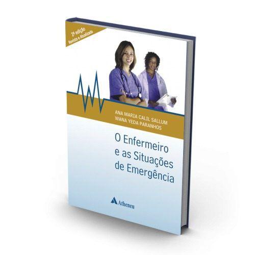 Livro O Enfermeiro E As Situações De Emergências - 2ª Edição