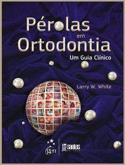 Livro Pérolas Em Ortodontia - Um Guia Clínico