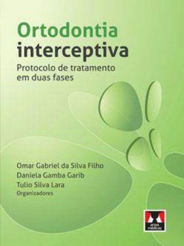 Livro Ortodontia Interceptiva Protocolo De Tratamento Em 2 Fases