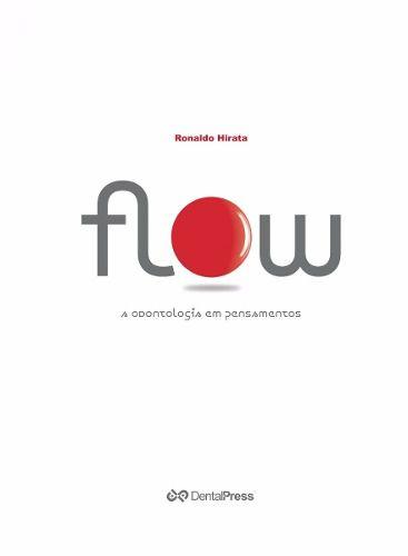 Livro Flow A Odontologia Em Pensamentos