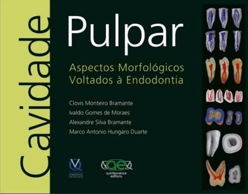 Livro Cavidade Pulpar Aspectos Morfológicos Voltados À Endodontia