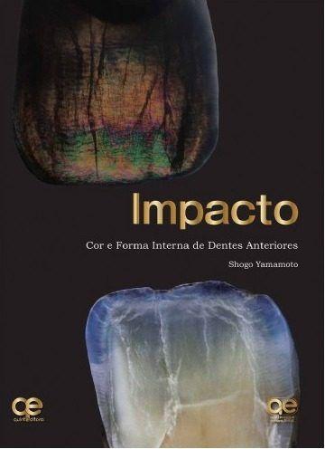 Livro Impacto Cor E Forma Interna De Dentes Anteriores