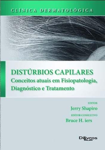 Clinica Dermatologica Disturbios Capilares Conceitos Atuais