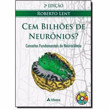 Livro Cem Bilhões De Neurônios?, Conceitos Fundamentos De Neuroci