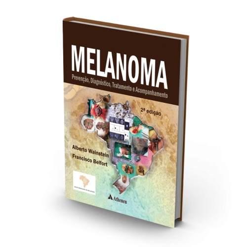 Livro Melanoma - Prevenção, Diagnóstico, Tratamento E Acompanhamen