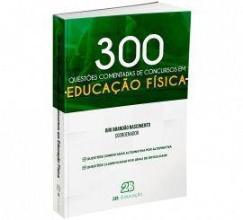 Livro 300 Educação Física - Questões Comentadas