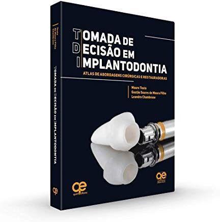 Decisão Em Implantodontia - Atlas De Abordagem Cirúrgicas E Restauradouras