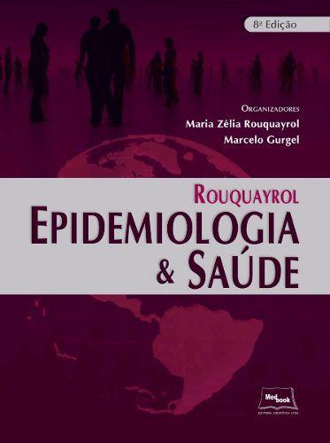 Livro Rouquayrol Epidemiologia & Saúde 8ª Edição