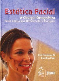 Livro Estética Facial - A Cirurgia Ortognática Passo A Passo
