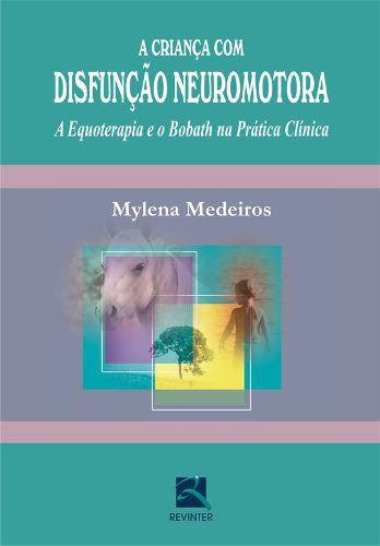 Livro A Criança Com Disfunção Neuromotora